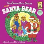 The Berenstain Bears Meet Santa Bear : Berenstain Bears First Time Bks. - Stan Berenstain