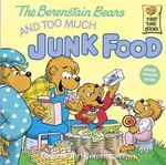 The Berenstain Bears and Too Much Junk Food : Berenstain Bears First Time Bks. - Stan Berenstain