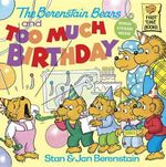 The Berenstain Bears and Too Much Birthday : First Time Books - Stan Berenstain