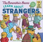 The Berenstain Bears Learn About Strangers : Berenstain Bears First Time Bks. - Stan Berenstain