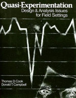 Quasi-experimentation : Design and Analysis Issues for Field Settings - Thomas D. Cook