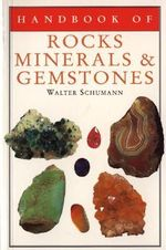 Handbook of Rocks, Minerals, and Gemstones : 1st Edition - Walter Schumann