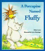 A Porcupine Named Fluffy - Helen Lester
