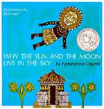 Why the Sun and the Moon Live in the Sky : An African Folktale - Elphinstone Dayrell