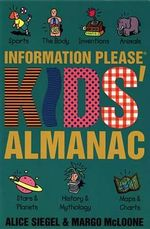 The Information Please Kids' Almanac - Alice Siegel