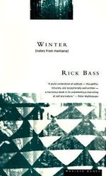 Winter : Notes from Montana - Rick Bass