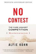 No Contest : Case Against Competition - Alfie Kohn