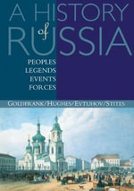 A History of Russia : Peoples, Legends, Events, Forces - Richard Stites