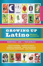 Growing up Latino : Memoirs and Stories - Harold Augenbraum