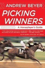 Picking Winners : A Horseplayer's Guide :  A Horseplayer's Guide - Andrew Beyer