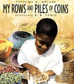My Rows and Piles of Coins : Coretta Scott King Illustrator Honor Books - M.Tololwa- Mollel