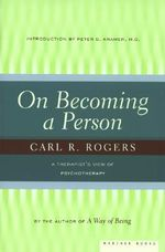 On Becoming a Person : A Therapist's View of Psychotherapy - Carl R. Rogers