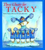 Three Cheers for Tacky : Tacky the Penguin - Helen Lester