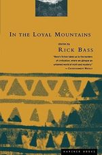 In the Loyal Mountains - Rick Bass