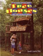 Tree Houses You Can Actually Build : You Can Actually Build - David Stiles