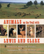 Animals on the Trail with Lewis and Clark : A Pit Bull Puppy Gets a Second Chance - Dorothy Hinshaw Patent