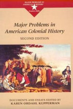 Major Problems in American Colonial History : Documents and Essays - Thomas G. Paterson