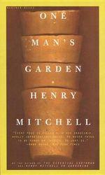 One Man's Garden - Henry Mitchell