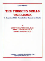 The Thinking Skills Workbook : A Cognitive Skills Remediation Manual for Adults - Lynn Tondat-Ruggeri