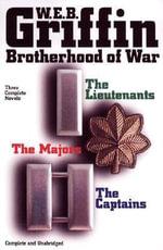 Griffin 3 Complete Novels : The Lieutentants / the Captains / the Majors - W. E. B. Griffin