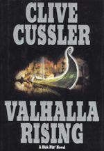 Valhalla Rising : A Dirk Pitt Novel - Clive Cussler
