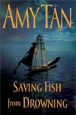 Saving Fish from Drowning - Amy Tan