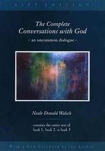 Complete Conversations with God : An Uncommon Dialogue - Neale Donald Walsch