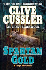 Spartan Gold : Fargo Adventure Series : Book 1 - Clive Cussler