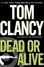 Dead or Alive - General Tom Clancy