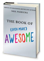The Book of Even More Awesome - Neil Pasricha