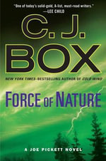 Force of Nature : Joe Pickett Novels - C. J. Box