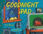 Goodnight iPad : A Parody for the Next Generation - Ann Droyd