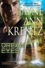 Dream Eyes : Dark Legacy Novel   - Jayne Ann Krentz