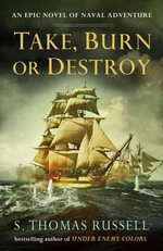 Take, Burn or Destroy - S Thomas Russell
