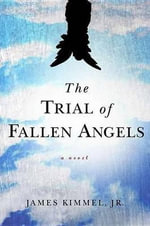 The Trial of Fallen Angels - James P Kimmel