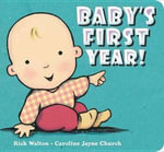 Baby's First Year! - Rick Walton