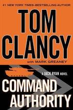 Command Authority : Jack Ryan Novels - Tom Clancy