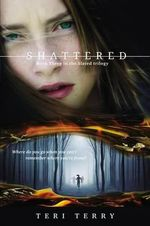 Shattered : Slated - Teri Terry
