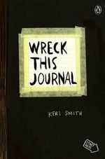 Wreck This Journal (Black) : To Create Is to Destroy - Keri Smith