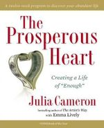 The Prosperous Heart : Creating a Life of