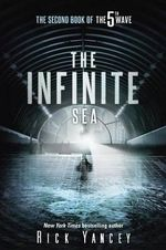 The Infinite Sea : The Second Book of the 5th Wave - Rick Yancey