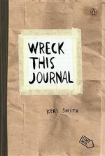Wreck This Journal (Paper Bag) : To Create Is to Destroy - Keri Smith