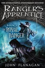 The Royal Ranger (USA Edition) : The Ranger's Apprentice : Book 12 - John Flanagan