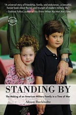 Standing by : The Making of an American Military Family in a Time of War - Alison Buckholtz