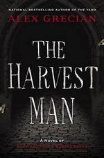 The Harvest Man : Scotland Yard's Murder Squad - Alex Grecian