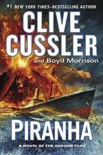 Piranha : Oregon Files - Clive Cussler