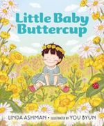 Little Baby Buttercup - Linda Ashman