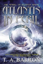 Atlantis in Peril : Atlantis Saga - T A Barron