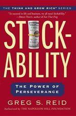 Stickability : The Power of Perseverance - Greg S Reid