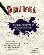 Drivel : Deliciously Bad Writing by Your Favorite Authors - Julia Scott